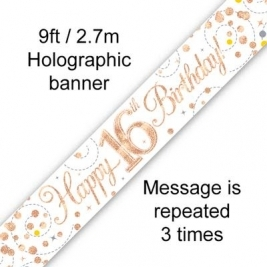 Happy 16th Birthday Sparkling Fizz White & Rose Gold Holographic Banner - 9ft