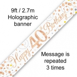 Happy 40th Birthday White & Rose Gold Sparkling Fizz Holographic Banner - 9ft