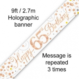 Happy 65th Birthday White & Rose Gold Sparkling Fizz Holographic Banner - 9ft
