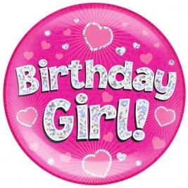 Birthday Girl - Holographic Pink Jumbo Badge