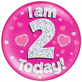 I am 2 Today - Pink Holographic Jumbo Badge