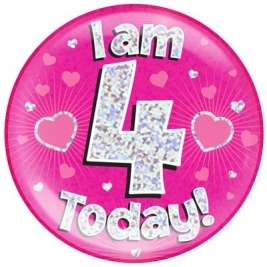 I am 4 Today - Pink Holographic Jumbo Badge