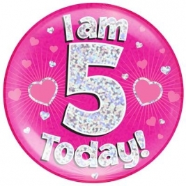I am 5 Today - Pink Holographic Jumbo Badge
