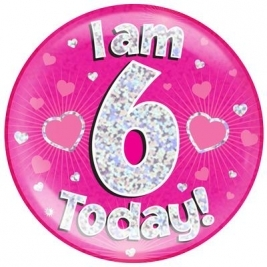 I am 6 Today - Pink Holographic Jumbo Badge