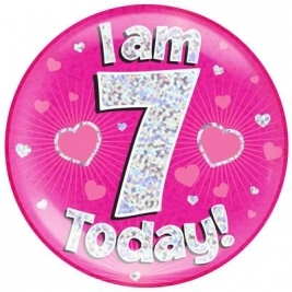 I am 7 Today - Pink Holographic Jumbo Badge