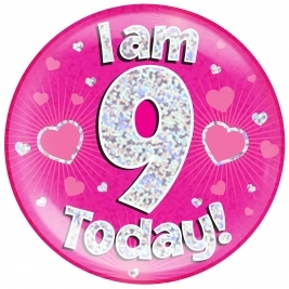 I am 9 Today - Pink Holographic Jumbo Badge