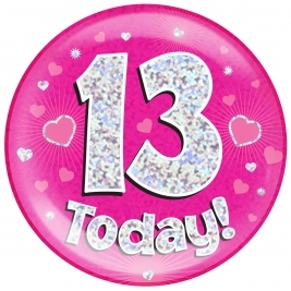 13 Today - Pink Holographic Jumbo Badge