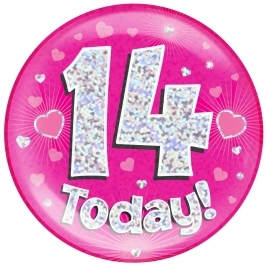 14 Today - Pink Holographic Jumbo Badge