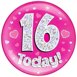 16 Today - Pink Holographic Jumbo Badge