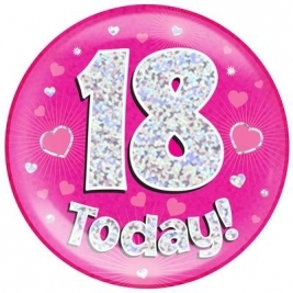 18 Today - Pink Holographic Jumbo Badge