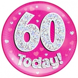 60 Today - Pink Holographic Jumbo Badge