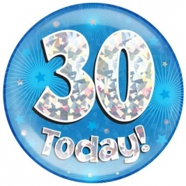 30 Today - Blue Holographic Jumbo Badge