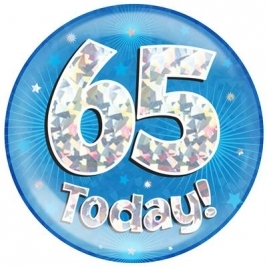 65 Today - Blue Holographic Jumbo Badge