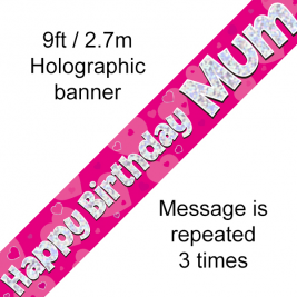 9ft Banner Happy Birthday Mum Holographic Dot